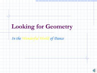 Looking for Geometry