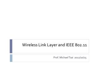 Wireless Link Layer and IEEE 802.11