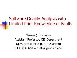 Software Quality Analysis with Limited Prior Knowledge of Faults
