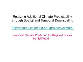 Realizing Additional Climate Predictability through Spatial and Temporal Downscaling