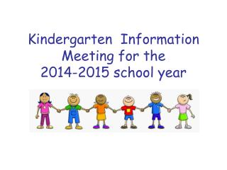 Kindergarten  Information Meeting for the 2014-2015 school year