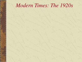 Modern Times: The 1920s