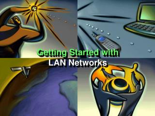 Getting Started with LAN Networks