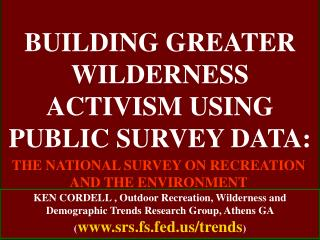 BUILDING GREATER WILDERNESS ACTIVISM USING PUBLIC SURVEY DATA: