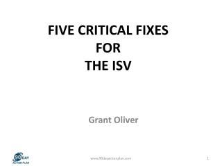FIVE CRITICAL FIXES  FOR  THE ISV