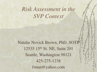Risk Assessment in the  SVP Context