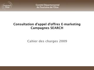 Consultation d'appel d'offres E-marketing  Campagnes SEARCH