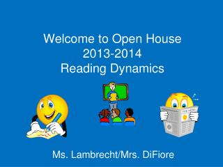 Welcome to Open House 2013-2014 Reading Dynamics
