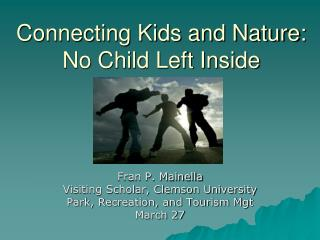 Connecting Kids and Nature: No Child Left Inside