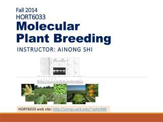 Fall 2014 HORT6033 Molecular  Plant  B reeding