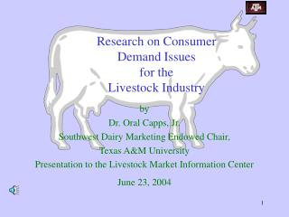Research on Consumer  Demand Issues for the  Livestock Industry