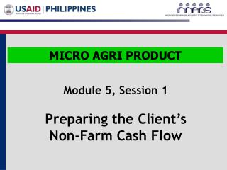 Module 5, Session 1 Preparing the Client's  Non-Farm Cash Flow