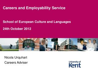 School of  European Culture and Languages  24th October 2012