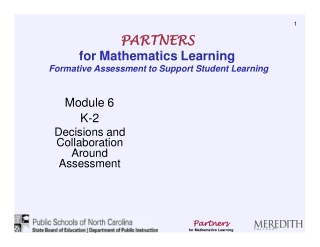 PARTNERS for Mathematics Learning Formative Assessment to Support Student Learning Module 6 K-2