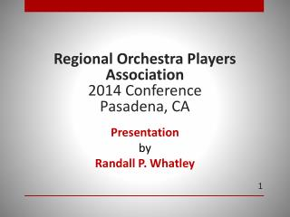 Regional Orchestra Players  Association 2014 Conference Pasadena, CA