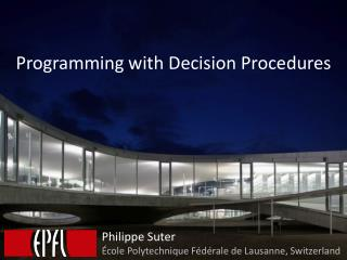 Programming with Decision Procedures