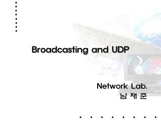 Broadcasting and UDP