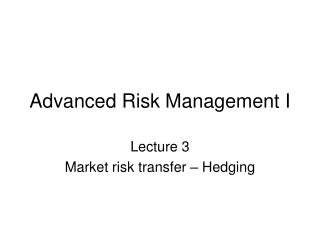 Advanced Risk Management I