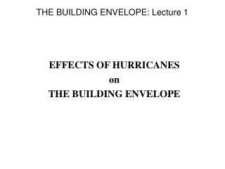 THE BUILDING ENVELOPE: Lecture 1