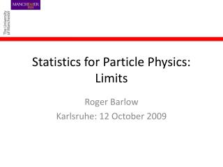 Statistics for Particle Physics: Limits