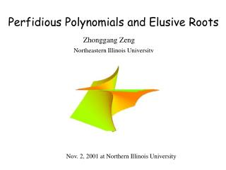 Perfidious Polynomials and Elusive Roots