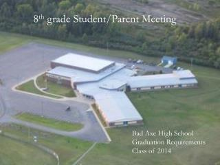 8 th  grade Student/Parent Meeting