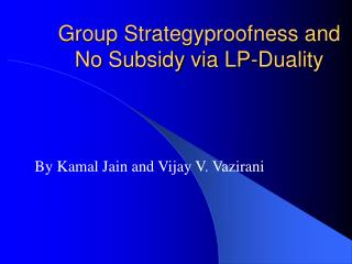 Group Strategyproofness and No Subsidy via LP-Duality