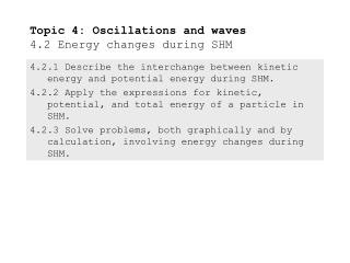 Topic 4: Oscillations and waves 4.2 Energy changes during SHM