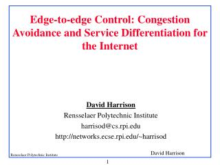 Edge-to-edge Control: Congestion Avoidance and Service Differentiation for the Internet