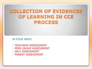 COLLECTION OF EVIDENCES OF LEARNING IN CCE PROCESS