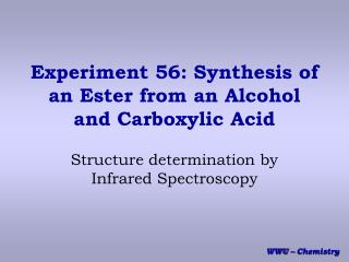 Experiment 56: Synthesis of an Ester from an Alcohol and Carboxylic Acid