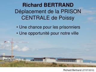 Richard BERTRAND Déplacement de la PRISON CENTRALE de Poissy
