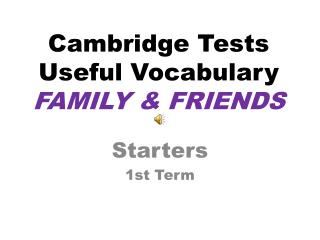 Cambridge  Tests Useful Vocabulary FAMILY & FRIENDS
