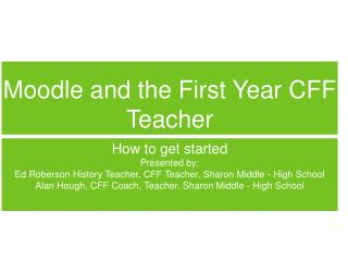 Moodle and the First Year CFF Teacher