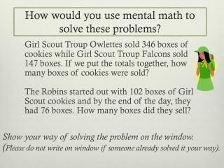 How would you use mental math to solve these problems?