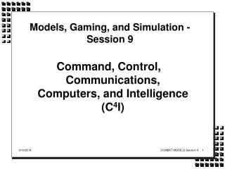 Models, Gaming, and Simulation - Session 9