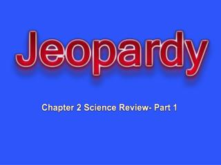 Chapter 2 Science Review- Part 1
