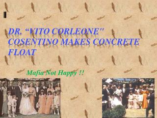 "Dr. ""Vito  Corleone "" Cosentino Makes Concrete Float"