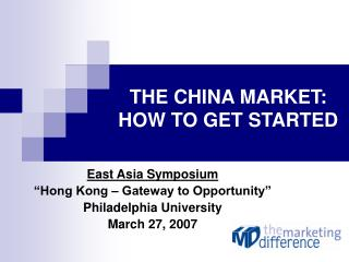 THE CHINA MARKET: HOW TO GET STARTED