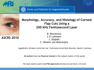 Morphology, Accuracy, and Histology of Corneal Flap Cuts Using a  200 kHz Femtosecond Laser