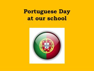Portuguese  Day  at our school