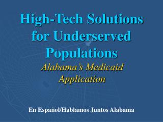 High-Tech Solutions for Underserved Populations
