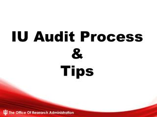 IU Audit  Process & Tips