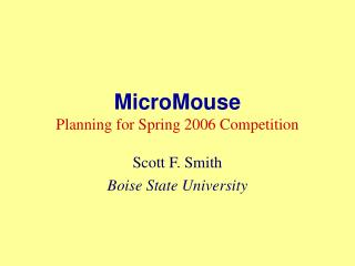 MicroMouse Planning for Spring 2006 Competition