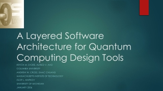 A Layered Software Architecture for Quantum Computing Design Tools
