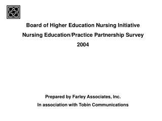 Board of Higher Education Nursing Initiative Nursing Education/Practice Partnership Survey 2004