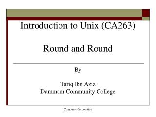 Introduction to Unix (CA263) Round and Round