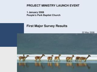 PROJECT MINISTRY LAUNCH EVENT 1 January 2008  People's Park Baptist Church