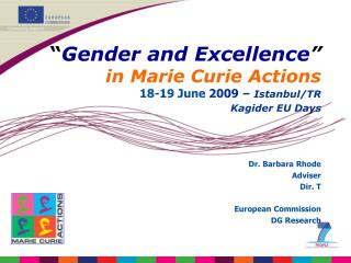 """ Gender and Excellence "" in Marie Curie Actions 18-19 June  2009  – Istanbul/TR Kagider EU Days"