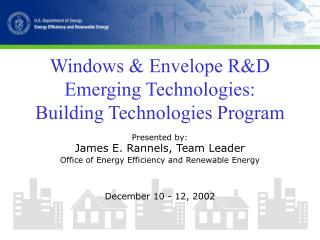 Windows & Envelope R&D Emerging Technologies: Building Technologies Program